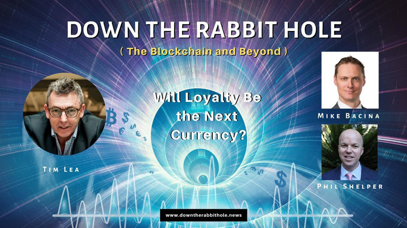 Down The Rabbit Hole podcast, deep dive into blockchain loyalty with guest Philip Shelper